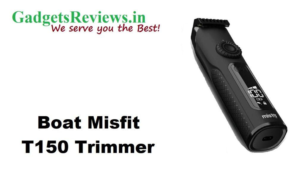 Boat Misfit T150 trimmer, Boat Misfit T150 trimmer specifications, flipkart, misfit by boat, Misfit T150, Misfit T150 trimmer launching date in India, Misfit T150 trimmer price, Misfit T150 trimmer spects, trimmer under 1300