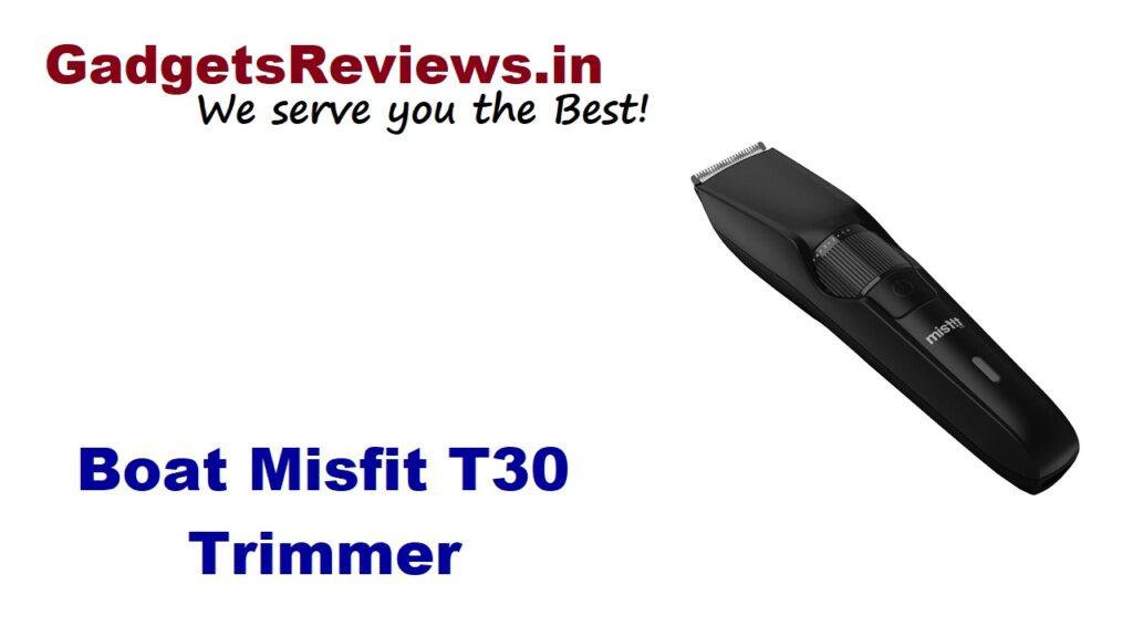 Misfit T30, Boat Misfit T30 trimmer, Misfit T30 trimmer price, Misfit T30 trimmer spects, Boat Misfit T30 trimmer specifications, Misfit T30 trimmer launching date in India, flipkart, misfit by boat, trimmer under 600