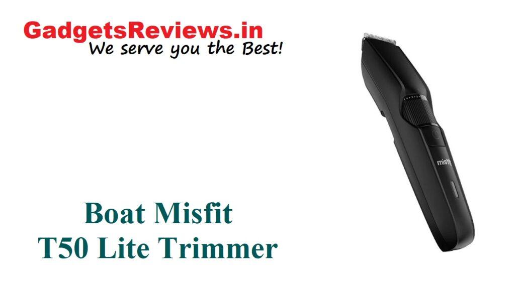 Boat Misfit T50 Lite trimmer, Boat Misfit T50 Lite trimmer specifications, flipkart, misfit by boat, Misfit T50 Lite, Misfit T50 Lite trimmer launching date in India, Misfit T50 Lite trimmer price, Misfit T50 Lite trimmer spects, trimmer under 800