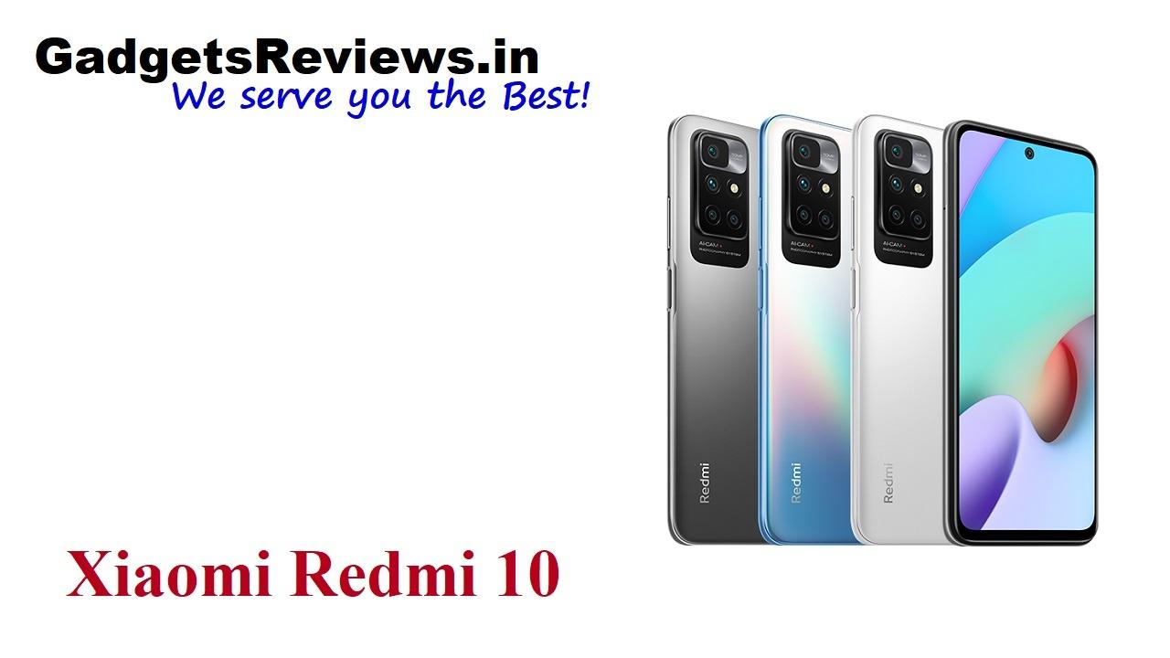 redmi 10 launch date in India, Redmi 10 phone price, Redmi 10 spects, redmi 10 series, redmi upcoming phones, Xiaomi Redmi 10, Xiaomi Redmi 10 mobile phone, Xiaomi Redmi 10 phone launching date in India, Xiaomi Redmi 10 phone specifications