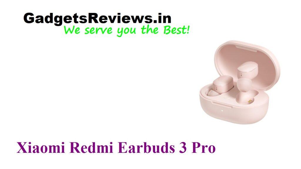 amazon, Earbuds 3 Pro, Redmi Earbuds 3 Pro, Redmi Earbuds 3 Pro ear buds specifications, Redmi Earbuds 3 Pro earbuds launching date in India, Redmi Earbuds 3 Pro Wireless Buds, Xiaomi Redmi Earbuds 3 Pro, Xiaomi Redmi Earbuds 3 Pro buds spects, Xiaomi Redmi Earbuds 3 Pro earbuds, Xiaomi Redmi Earbuds 3 Pro earbuds price