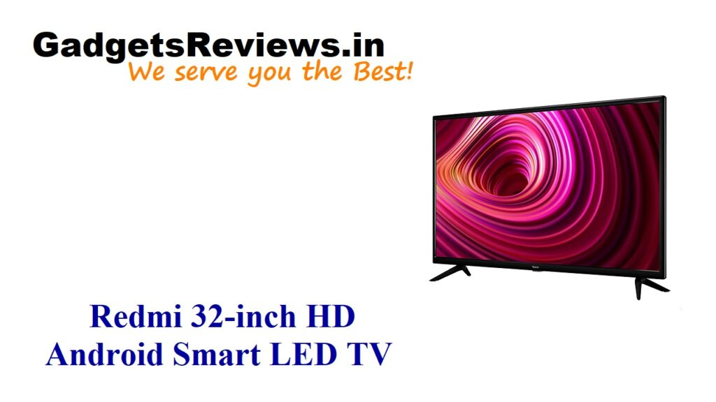 2021 best tv, Smart Led TV, Android TV, amazon, Redmi 32-inch HD Android Smart LED TV, Redmi 32-inch Android LED TV price, Redmi 32-inch HD Android Smart LED TV launching date in India, Redmi 32-inch Smart LED TV specifications, Redmi 32-inch Smart Android LED TV , Redmi 32-inch Smart LED TV, smart tv redmi
