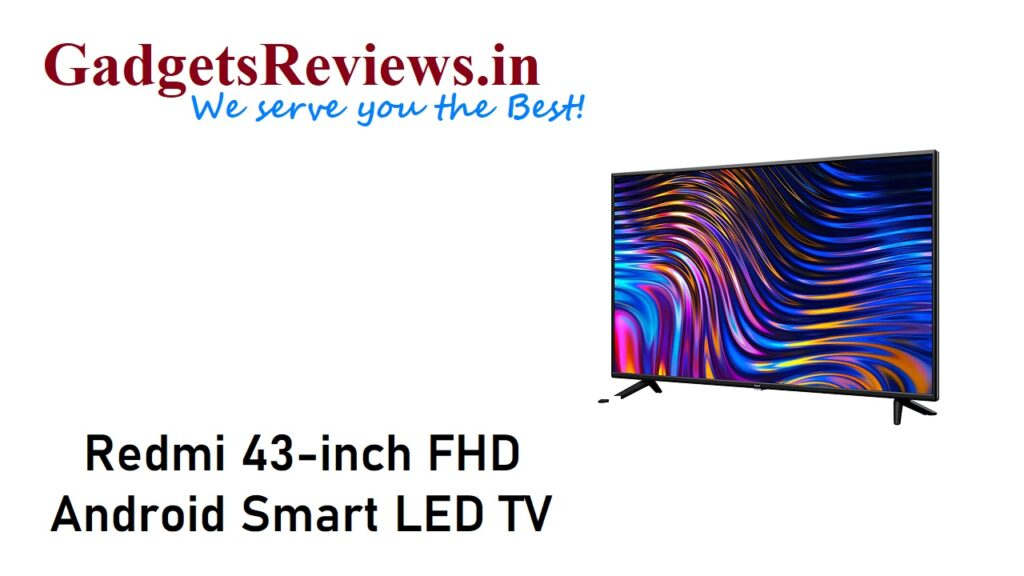 2021 best tv, amazon, Android TV, Redmi 43-inch Android LED TV price, Redmi 43-inch Android Smart LED TV specifications, Redmi 43-inch HD Android Smart LED TV, Redmi 43-inch HD Smart LED TV launching date in India, Redmi 43-inch Smart Android LED TV, Redmi 43-inch Smart LED TV, Smart LED TV, smart tv redmi